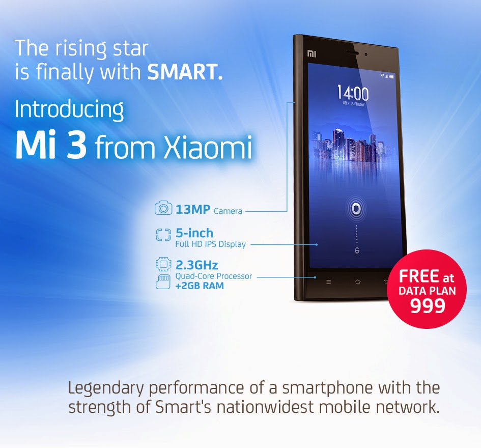 SMART offers Xiaomi Mi3 at Data Plan 999. Pre-order now! :)