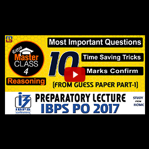 Master Class | 10 Most Important Questions | Reasoning | Preparation Class 4 | IBPS PO 2017