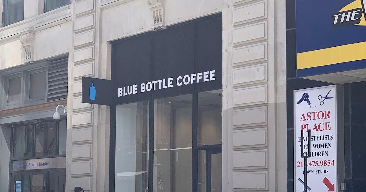Ev Grieve Blue Bottle Coffee Now Open On Astor Place