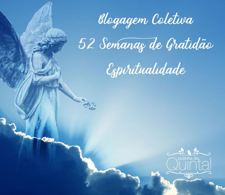 Blogagem Coletiva 52 Semanas de Gratidão: Espiritualidade