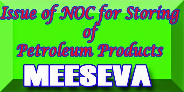 Issue of NOC for Storing of Petroleum Products Apply Meeseva