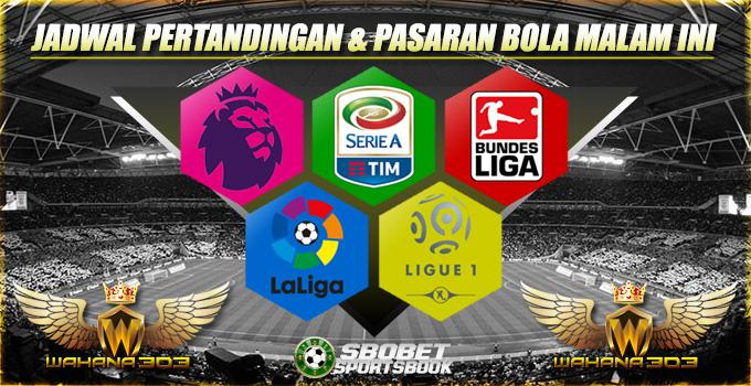 Jadwal Pertandingan dan Pasaran Bola 29 Januari 2018