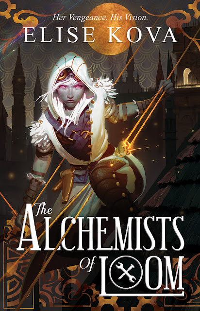 Cover & Synopsis Reveal: The Alchemists of Loom by Elise Kova