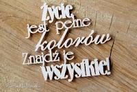 http://scrapkowo.pl/shop,zycie-jest-pelne-kolorow,1472.html