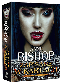"Anne Bishop - ""Zapisane w Kartach"""