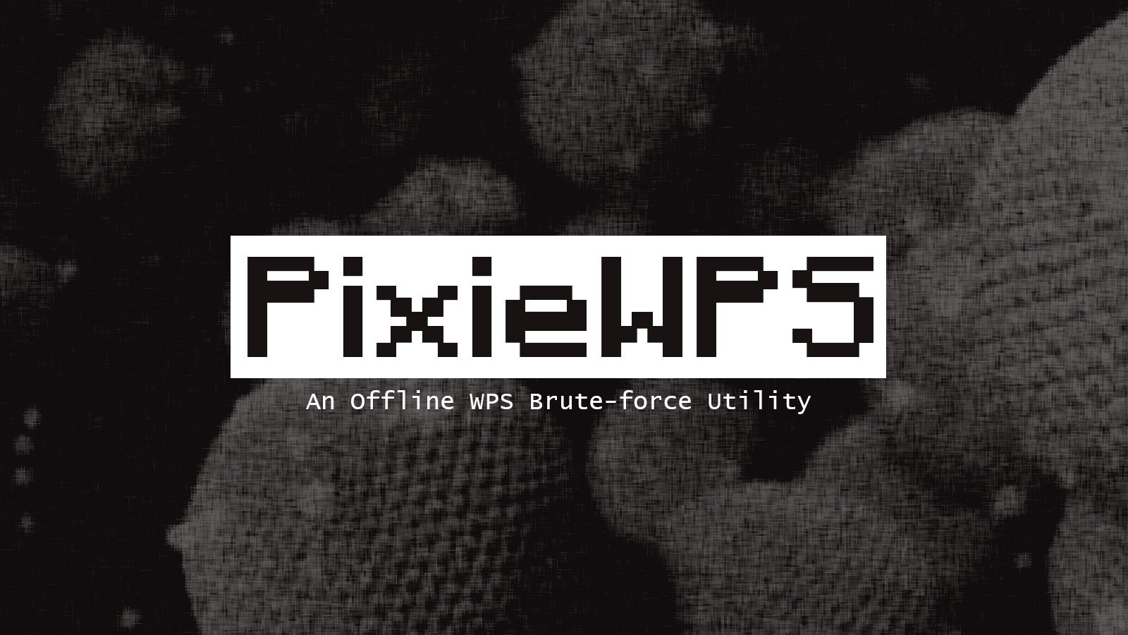 PixieWPS - An Offline WPS Brute-force Utility