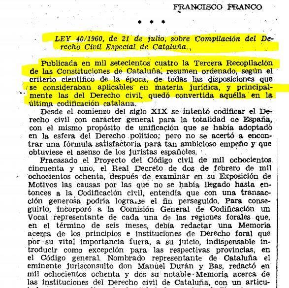 Aprobación de LAS CORTES FRANQUISTAS...SÍ, franquistas, de la Ley de 21 de julio de 1960, promulgando la Compilación del Derecho Civil Especial de CATALUÑA...  ¿Que Franco no respetó los fueros catalanes?