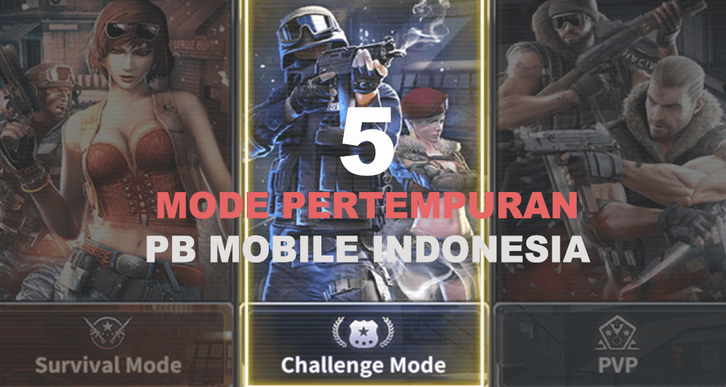 5 Mode Pertempuran Point Blank Mobile Indonesia (PBM)