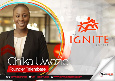 """When You Are Given Lemons Just Make Lemonades Out Of It"", - Chika Uwazie On Aim Higher Africa Ignite Series"