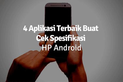 4 Aplikasi Cek Spesifikasi HP Android Terbaik (Hardware, Sistem, Perangkat, Baterai)
