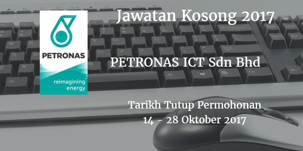 Jawatan Kosong PETRONAS ICT Sdn Bhd 14 - 28 Oktober 2017