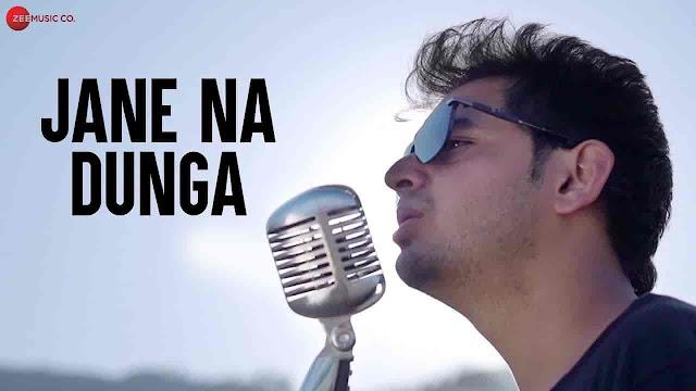 Jane Na Dunga Lyrics - Bhanu Pratap Agnihotri