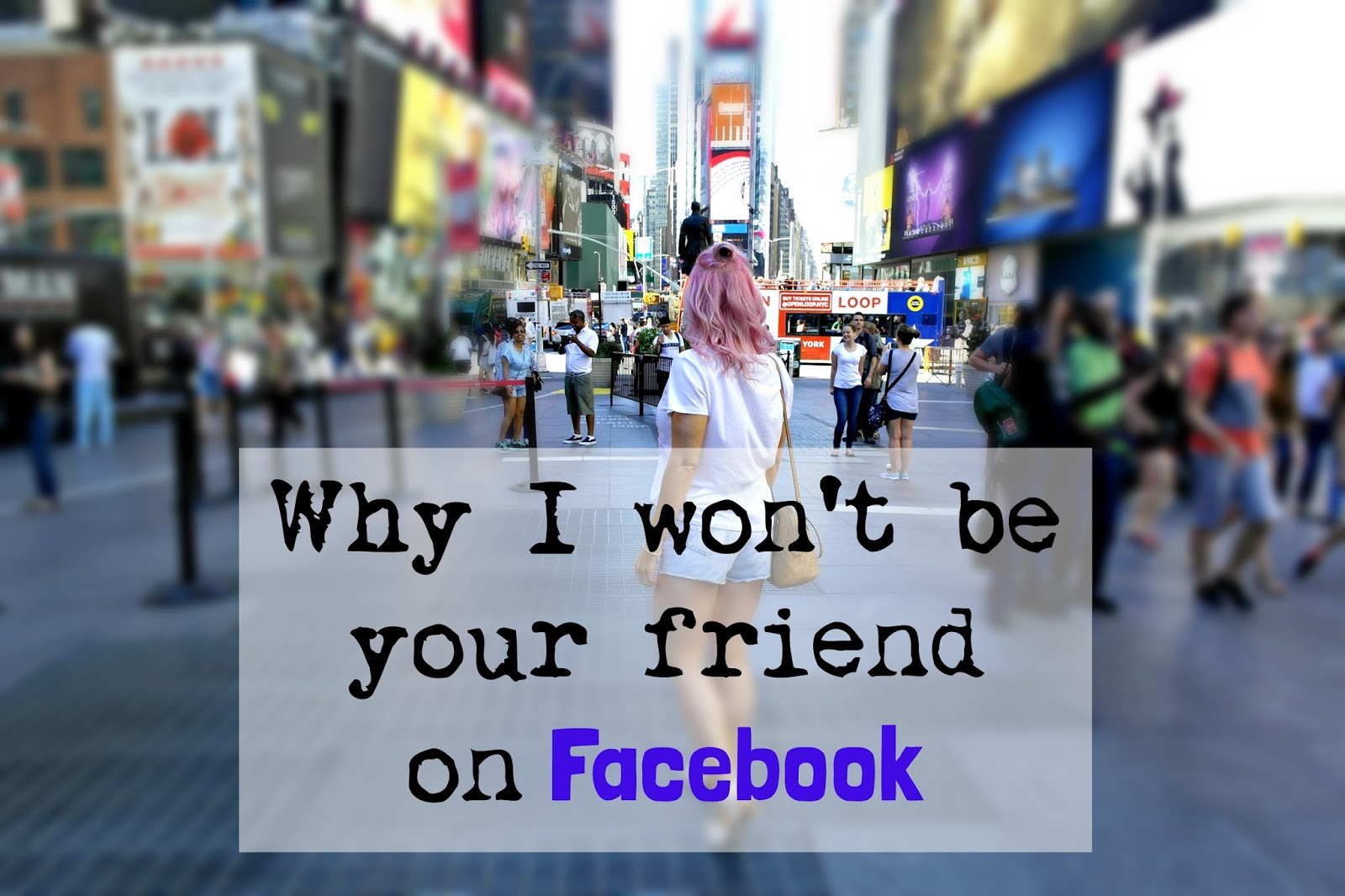 why I won't be your friend on Facebook