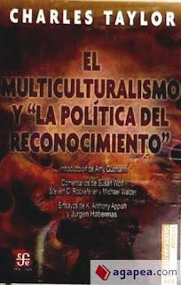 """El multiculturalismo y """"la política del reconocimiento"""" - Charles Taylor"""