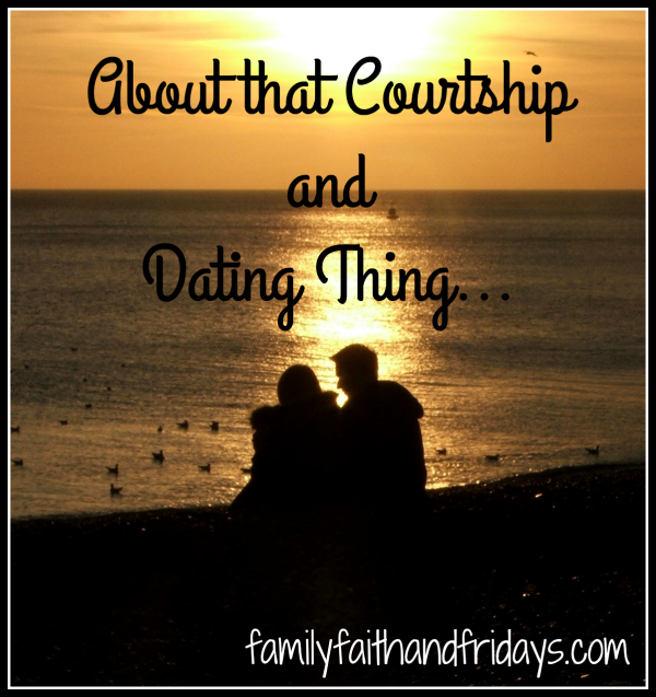 Courting vs dating focus on the family