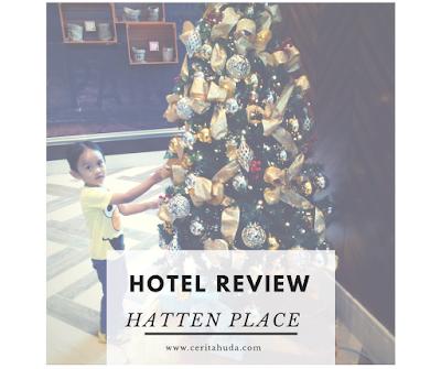 Hotel Review Hatten Place Melaka