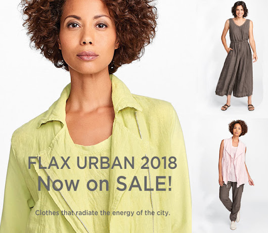 Tender Treasures - Gerry's Blog: Flax Urban Spring Linen Clothing now on SALE