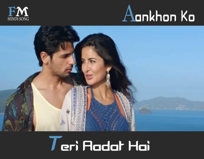 Aankhon-Ko-Teri-Aadat-Hai-Baar-Baar-Dekho-(2016)
