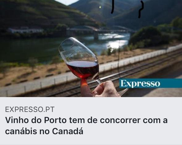 https://expresso.sapo.pt/economia/2019-02-04-Vinho-do-Porto-tem-de-concorrer-com-a-canabis-no-Canada?fbclid=IwAR3AVo6KibJy7Isk1c90-fgdawIODws9W4hSrCzk3AX8zzM83qAqLNYADiI#gs.lAZvRKGr