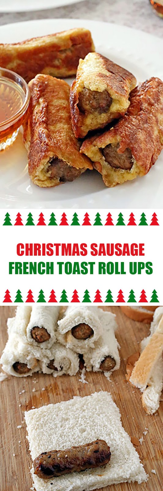 Christmas Sausage French Toast Roll Ups