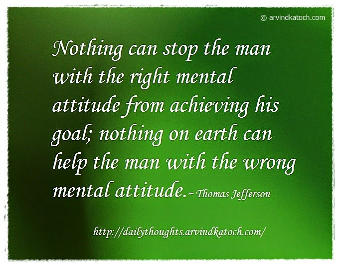 mental atttitude, goal, achieve, Daily Thought, Quote