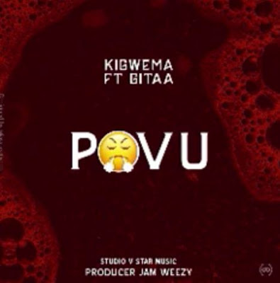 AUDIO | Kigwema ft Gitaa_Povu |mp3 download