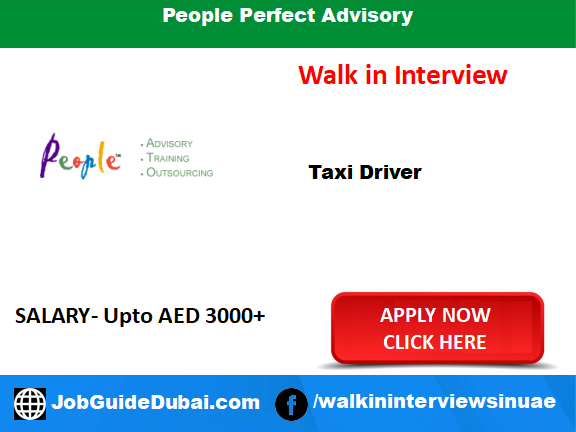 Walk in Job in Dubai for Taxi Driver at People Perfect Advisory Career jobs
