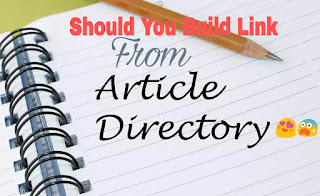 Should You Build Link From Article Directories| (Case Study)