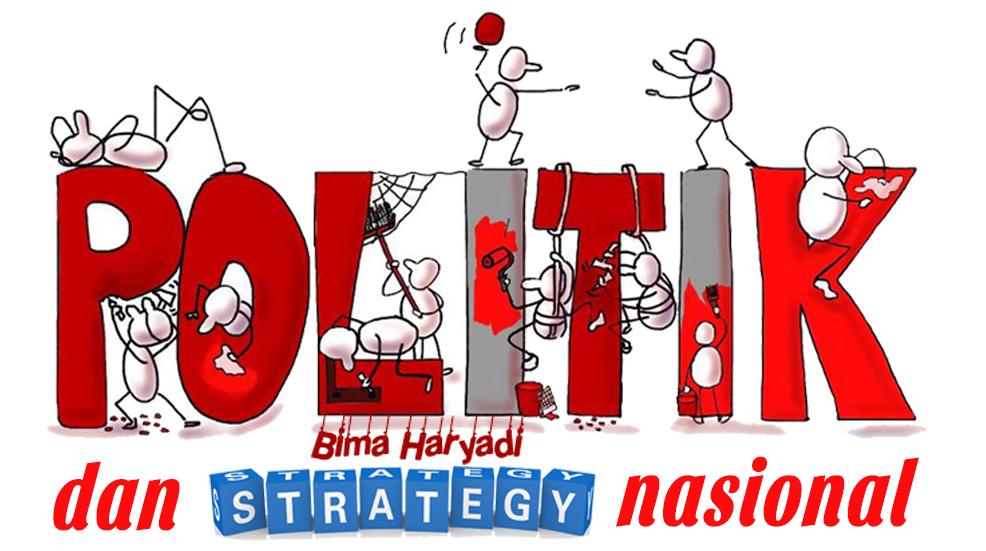 POLITIK DAN STRATEGI NASIONAL | Bima Haryadi