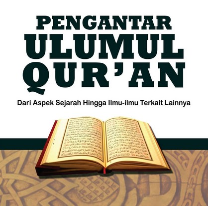 Makalah Pengertian Dan Ruang Lingkup Ulumul Quran