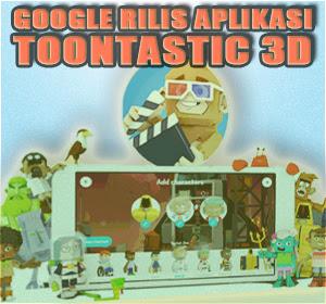 Google Rilis Aplikasi ToonTastic 3D