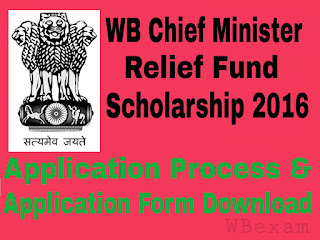 WB Chief Minister Relief Fund Scholarship Scheme 2016-17 Application Form download & Application Process