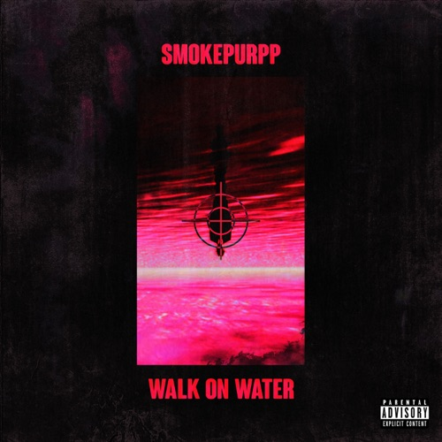 Smokepurpp - Walk on Water - Single [iTunes Plus AAC M4A]
