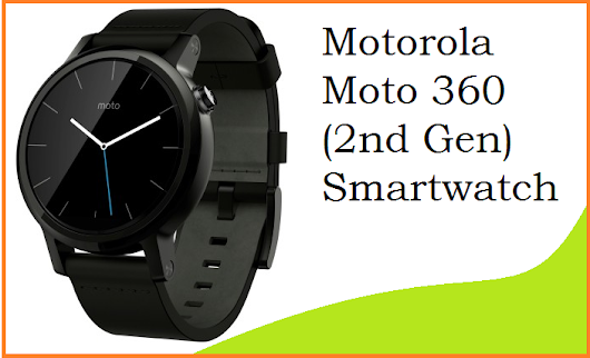 Motorola Moto 360 (2nd Gen) Smartwatch ~ Share Your Conscience: A Knowledge Sharing Place