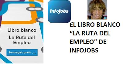 """EL LIBRO BLANCO """"LA RUTA DEL EMPLEO"""" DE INFOJOBS"""