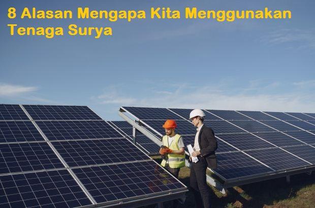 8 Alasan Penggunaan Panel Surya Sebagai Energi Alternatif