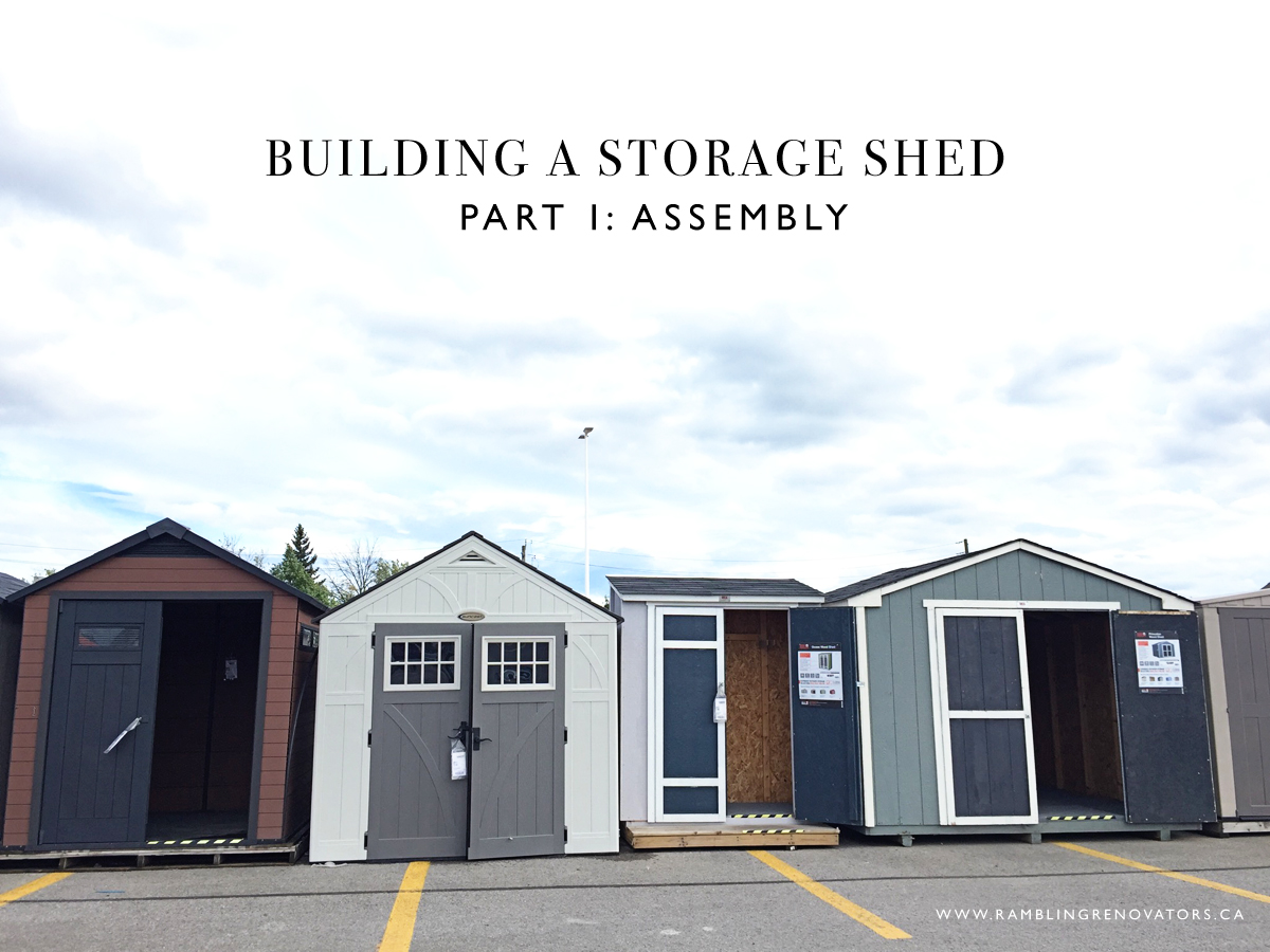 building a storage shed assembly and instructions | Ramblingrenovators.ca