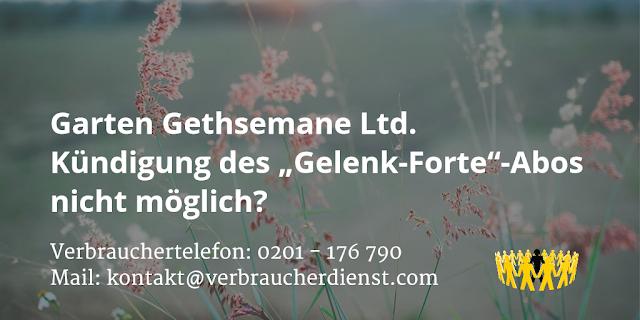 """Garten Gethsemane Ltd.  Kündigung des """"Gelenk-Forte""""-Abos nicht möglich"""