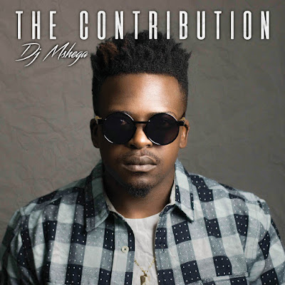DJ Mshega - The Contribution (Album) [2016]