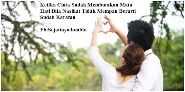 Ketika Cinta Sudah Membutakan Mata Hati Bila Nasihat Tidak Mempan Berarti Sudah Karatan