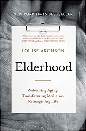 """Elderhood,"" by Louise Aronson, MD MFA"