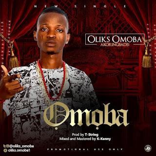 Music: Omoba - Oliks @oliks_omoba [prod by T-Spring]