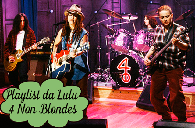 Playlist da Lulu: What´s up - 4 Non Blondes, tema de Helô e Pedro em A Lei do