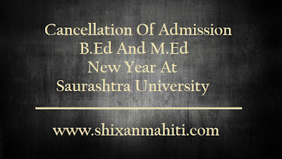 Cancellation Of Admission B.Ed And M.Ed New Year At Saurashtra University