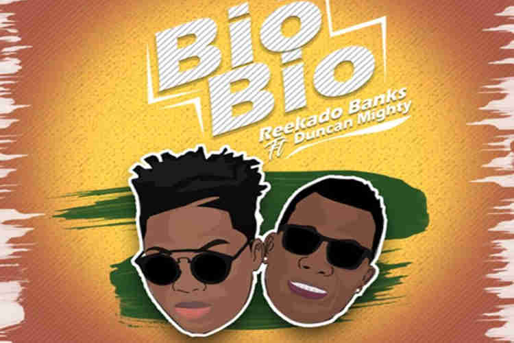 Reekado Banks features Duncan Mighty in latest track Bio Bio