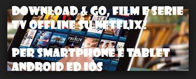Download offline su Netflix: Film e serie TV per Android ed iOS