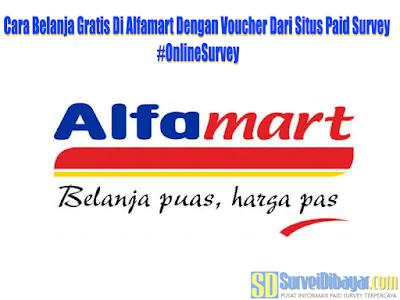 Cara Belanja Gratis Di Alfamart Dengan Voucher Dari Situs Paid Survey #OnlineSurvey | SurveiDibayar.com