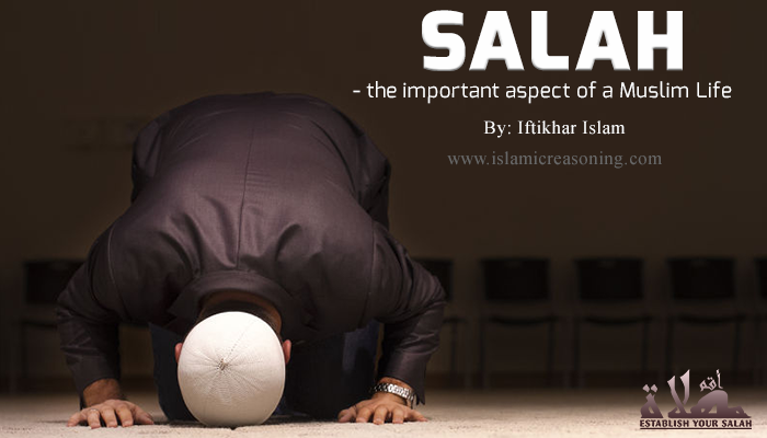 Friday Blog: Salah - the important aspect of a Muslim Life | Iftikhar Islam | Islamic Reasoning