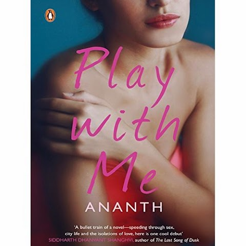 Book Review: Play with Me by Ananth