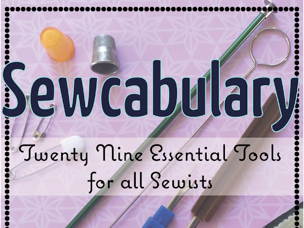 Sewcabulary: Twenty Nine Essential Sewing Tools